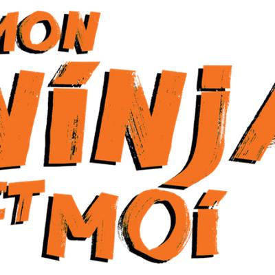 Tenez-vous à carreau la bande-annonce de Mon Ninja et moi est là