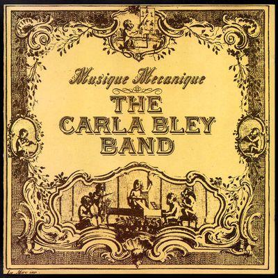 The Carla Bley band - Musique Mécanique - 1979