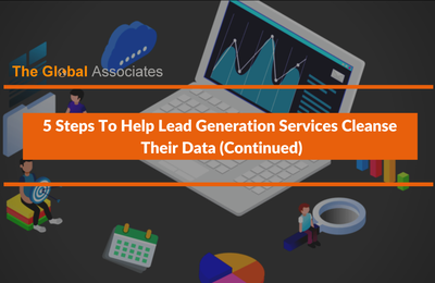 5 Steps To Help Lead Generation Services Cleanse Their Data (Continued)
