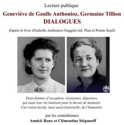 Vendredi 2 octobre 2020 Lecture Geneviève de Gaulle Anthonioz Germaine Tillion