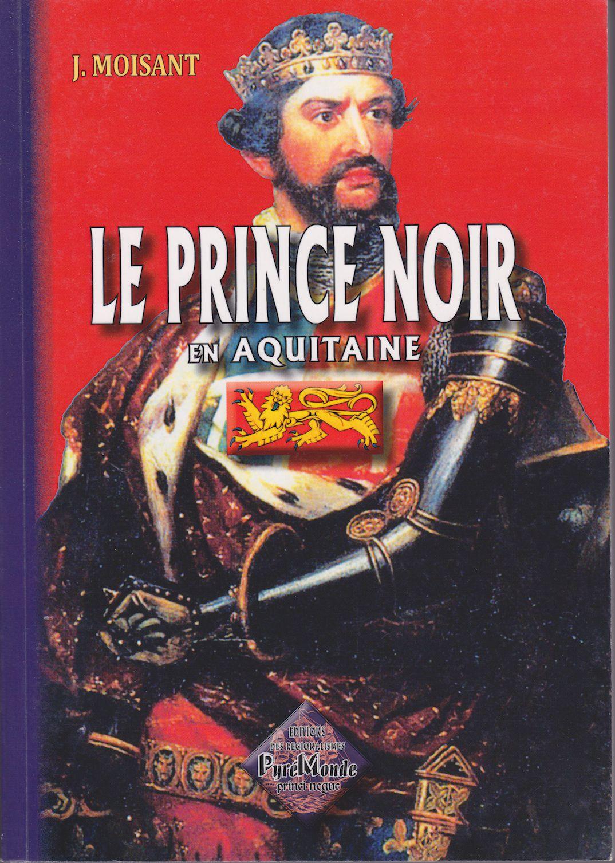 Le Prince noir en Aquitaine de Joseph Moisant