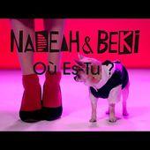 Nadeah & Beki - Où Es-Tu ? (Chihuahua Mix)
