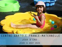 CENTRE ANATOLE FRANCE-MATERNELLE-JEUX D'EAU-JEUDI 6 AOUT 2020