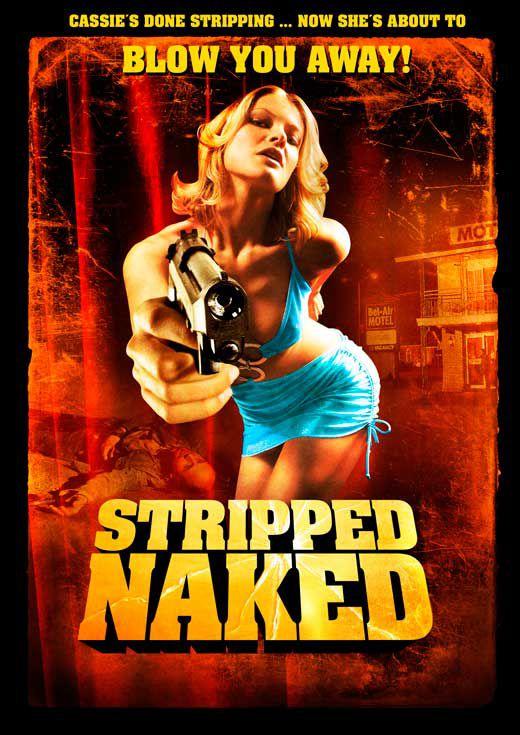STRIPPED NAKED (2009) avec Sarah Allen, Linden Ashby, Cinthia Burke, Jon Cor, Jon McLaren