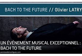 UN ÉVÉNEMENT MUSICAL EXCEPTIONNEL : BACH TO THE FUTURE