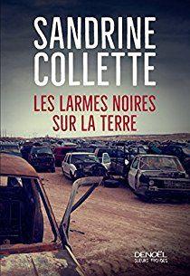 """""""Les larmes noires sur la terre"""", Sandrine Collette"""