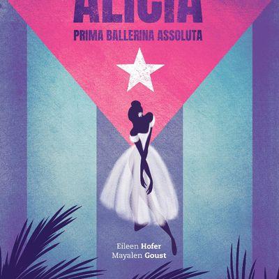 Alicia, prima ballerina assoluta - Eileen Hofer & Mayalen Goust