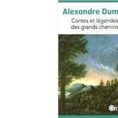 Alexandre DUMAS : Contes et légendes des grands chemins. - Les Lectures de l'Oncle Paul