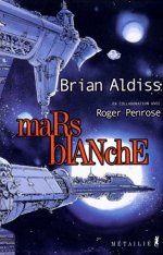 Mars blanche / White Mars (1999) Brian Aldiss