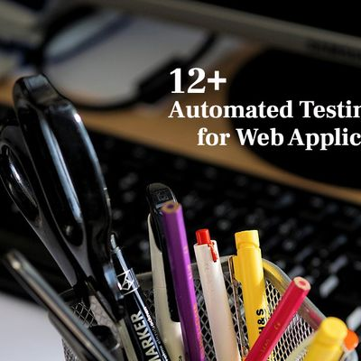 12+ Automated Testing Tools for Web Applications 2020