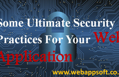 Some Ultimate Security Practices For Your Web Application