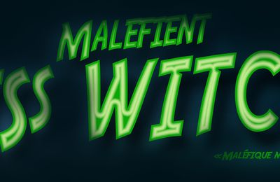 Malefient Miss WITCH, le film.