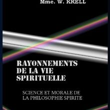 SCIENCE ET MORALE DE LA PHILOSOPHIE SPIRITE COMMUNICATIONS DES ESPRITS OBTENUES PAR Mme. W. KRELL