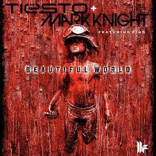 Tiesto & Mark Knight ft Dino - Beautiful World