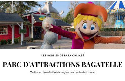 [Sortir] Parc d'attractions Bagatelle (Pas-de-Calais) : un grand bol de plaisirs à deux pas de la mer !
