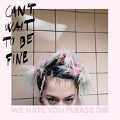 We Hate You Please Die - Can't Wait To Be Fine - EXITMUSIK