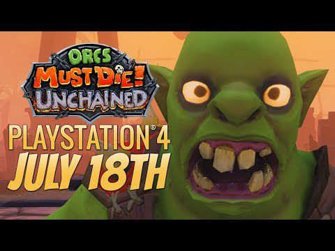 ACTUALITE : #OrcsMustDieUnchained le 18/07 sur #PS4