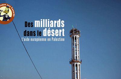 Des Milliards dans le désert - L'aide européenne à la Palestine