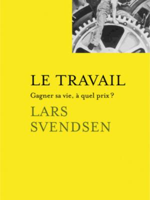 Gagner sa vie, à quel prix?  de Lars Svendsen