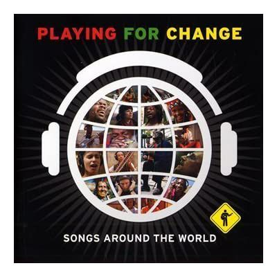 Playing For Change – Song Around The World