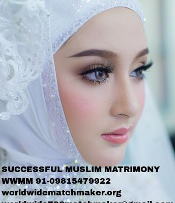 WELCOME TO THE WORLD OF MUSLIM MARRIAGE BUREAU 91-09815479922 WWMM