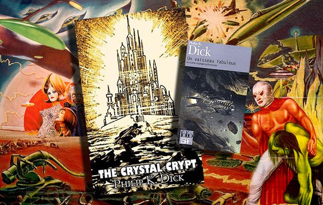 👽 PHILIP K. DICK - LA CRYPTE DE CRISTAL (THE CRYSTAL CRYPT, 1954)