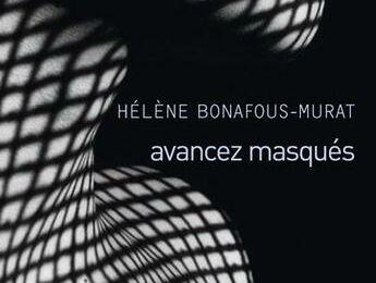 Avancez masqués - Hélène BONAFOUS-MURAT