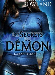 Kara Gillian, tome 3 : Les Secrets du Démon de Diana Rowland