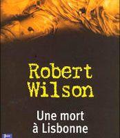 Robert Wilson - Une mort à Lisbonne