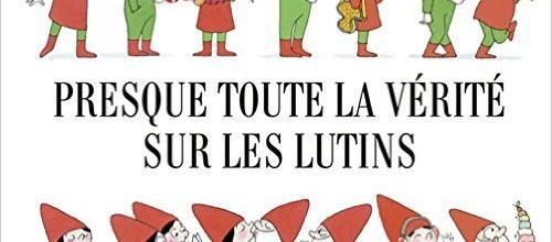 Presque toute la vérité sur les lutins / Clothilde Delacroix