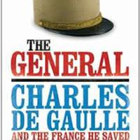 The General - Charles de Gaulle and the France He Saved