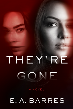 They're Gone by E.A. Barres (Pseudonym), E.A. Aymar