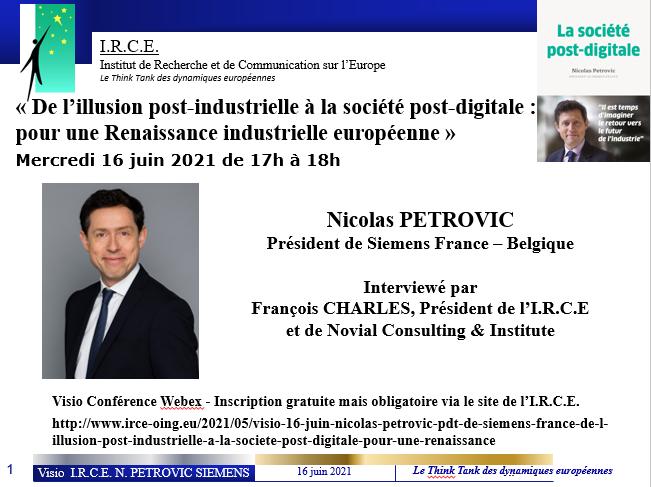 NOUVELLE DATE A VENIR EN PRESENTIEL - Nicolas Petrovic - Pdt de Siemens France : De l'illusion post-industrielle à la société post-digitale : pour une Renaissance industrielle européenne