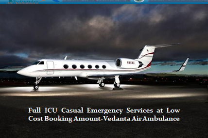 Full ICU Casual Emergency Services at Low Cost Booking Amount-Vedanta Air Ambulance
