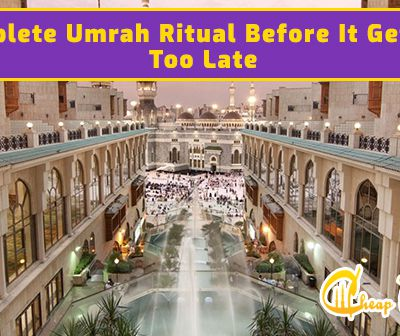 Complete Umrah Ritual Before It Getting Too Late