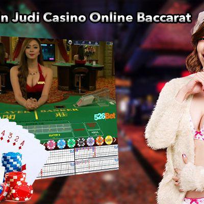 Trik Bermain Judi Casino Online Baccarat
