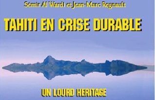 TAHITI EN CRISE DURABLE