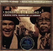 Soneros de Verdad: A Buena Vista (Barrio de la Habana)