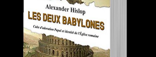 Les 2 babylones - par Alexander Hislop