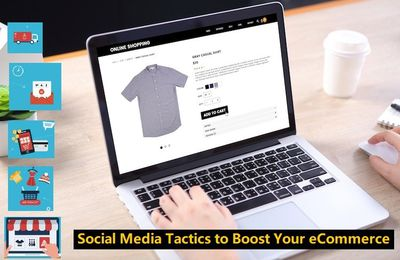 5 Social Media Tactics to Boost Your eCommerce Business