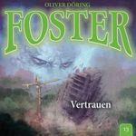 Foster – 13: Vertrauen (Hörspiel von Oliver Döring mit u.a. Klaus-Dieter Klebsch)
