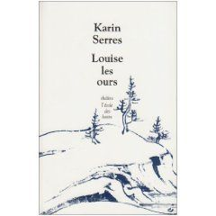 Louise / les ours - Karin Serres