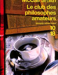 LE CLUB DES PHILOSOPHES AMATEURS, d'Alexander McCALL SMITH