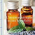 L'aromathérapie au service de notre santé...