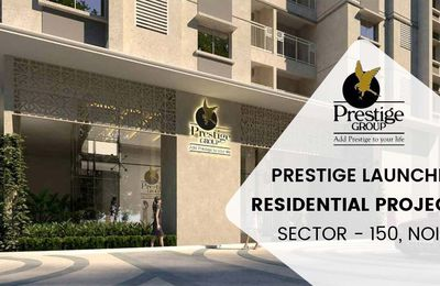 Prestige Sector 150 Noida- New Launched Property by Prestige Construction in Noida Expressway