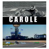 """Livre moto : """" Carole, histoire singulière d'un circuit mythique """""""