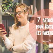7 astuces pour booster les partages