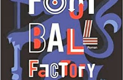 *FOOTBALL FACTORY* John King* Éditions Au Diable Vauvert* par Cathy Le Gall*