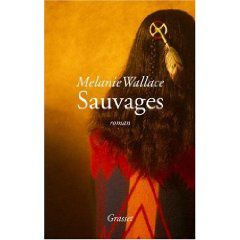 Melanie Wallace. Sauvages