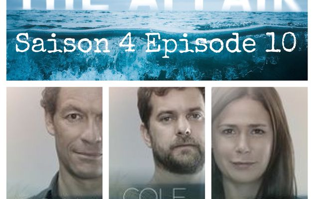 THE AFFAIR, Saison 4 Episode 10 (Season Finale), le remix [résumé]